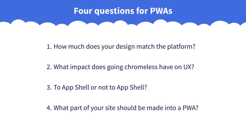 Four questions for PWAs 1. How much does your d...