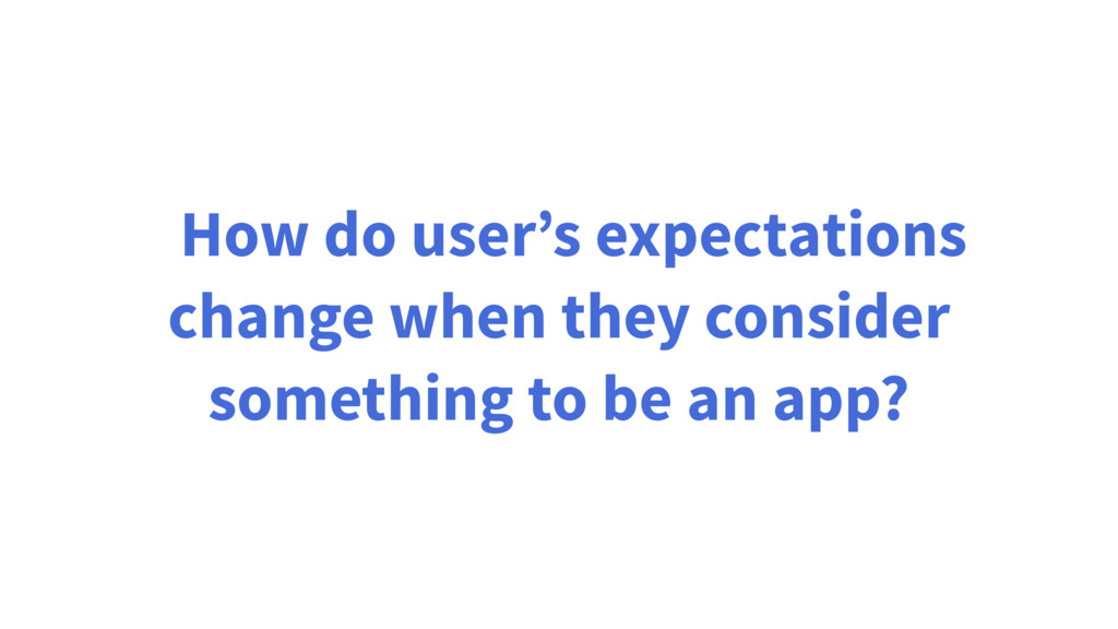 How do user's expectations change when they con...