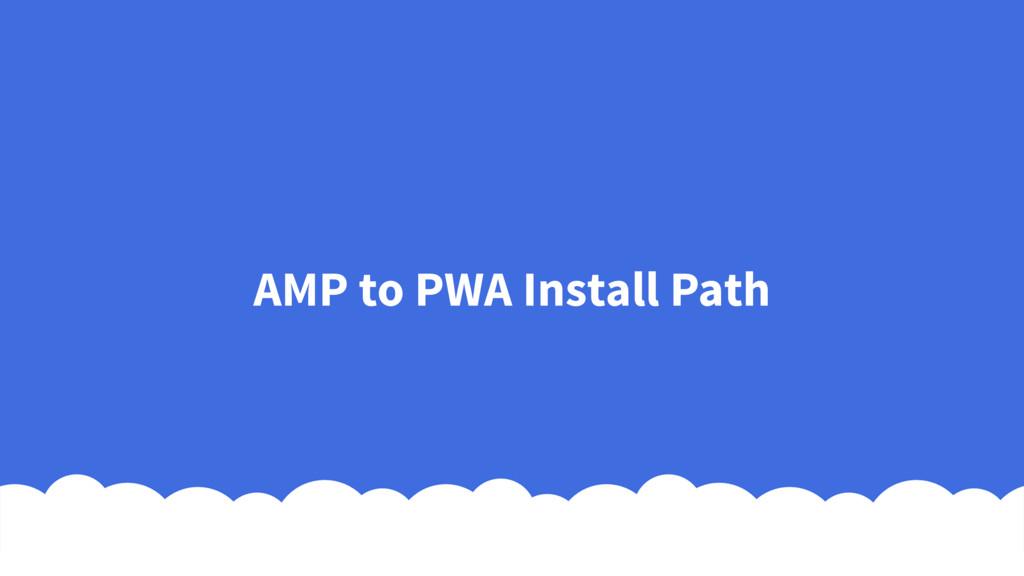 AMP to PWA Install Path