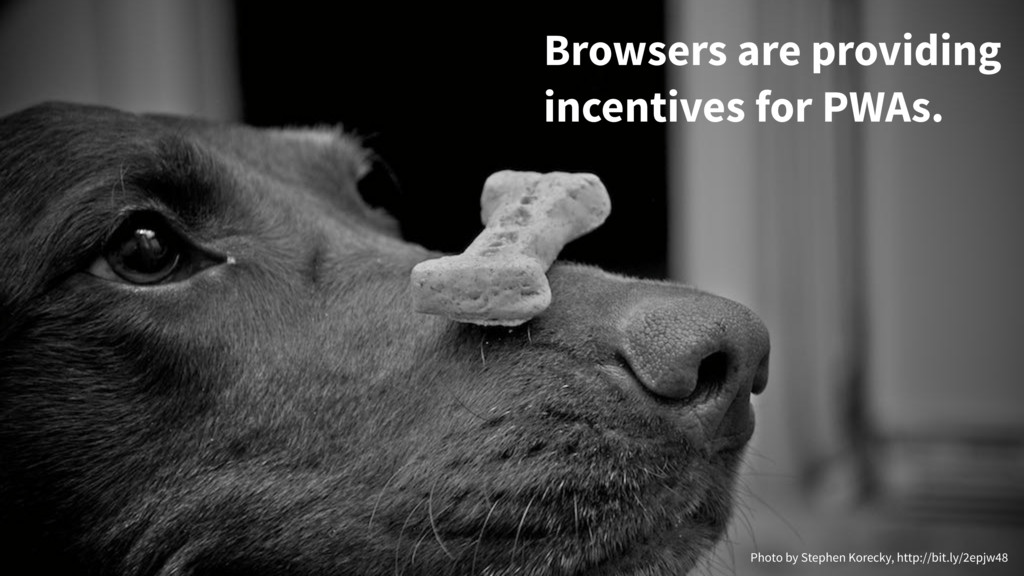 Browsers are providing incentives for PWAs. Pho...