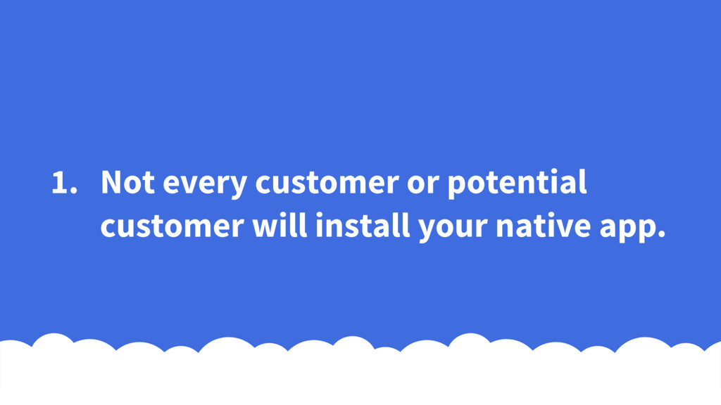 1. Not every customer or potential customer wil...