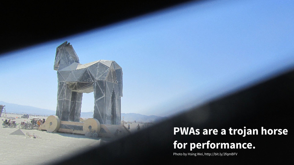 PWAs are a trojan horse for performance. Photo ...