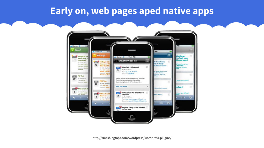 Early on, web pages aped native apps http://sma...