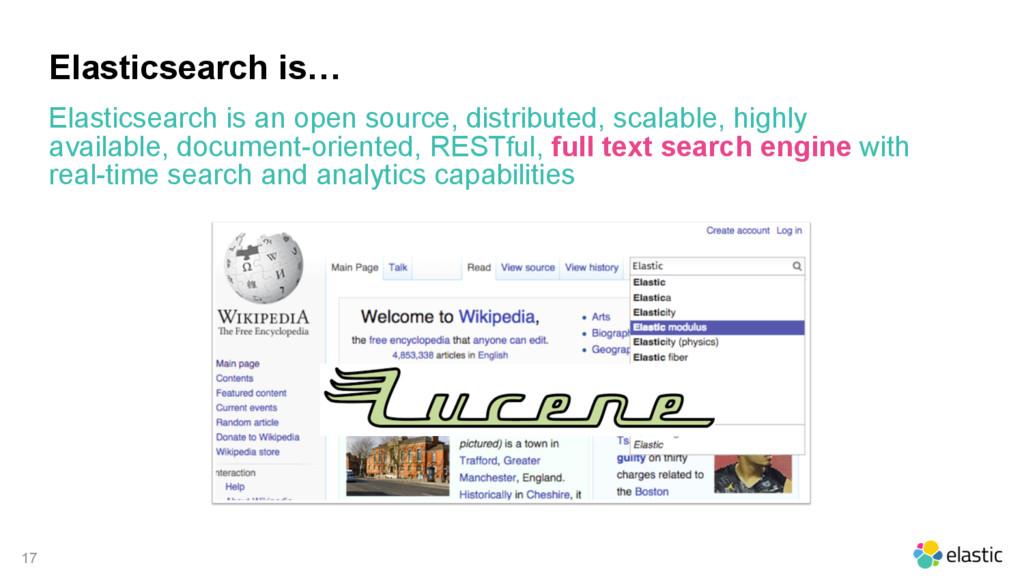 17 Elasticsearch is… Elasticsearch is an open s...