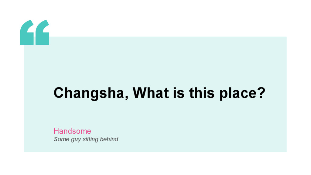 3 Changsha, What is this place? Handsome Some g...