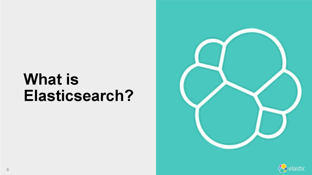 8 8 What is Elasticsearch?