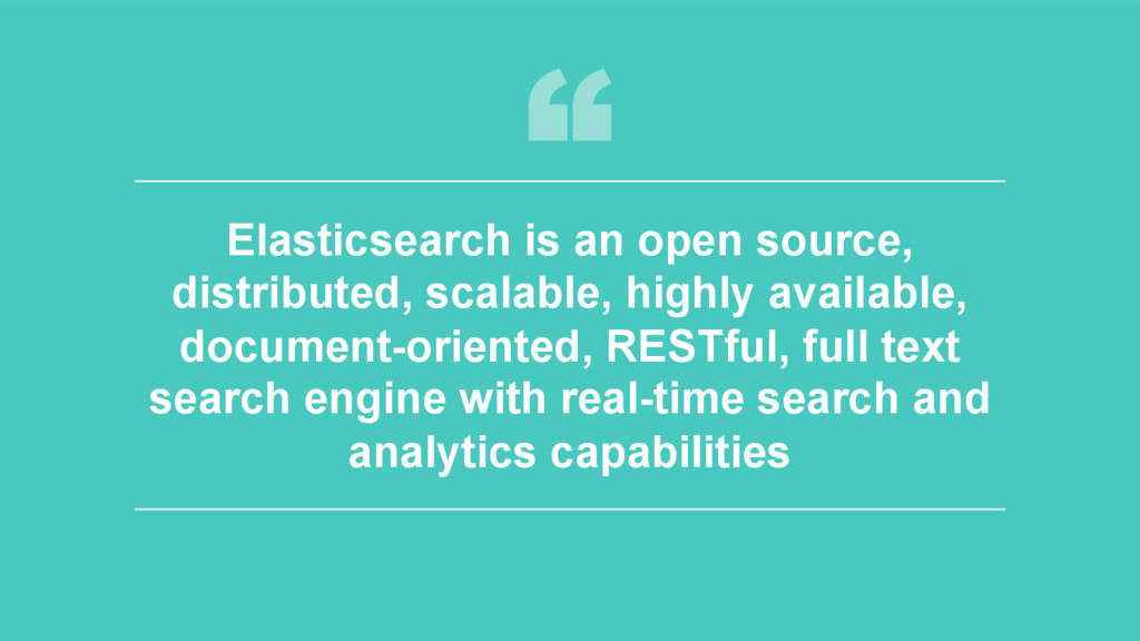 9 Elasticsearch is an open source, distributed,...