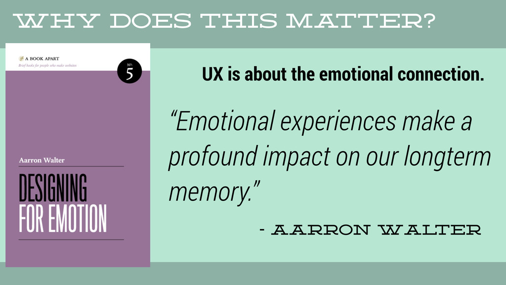 UX is about the emotional connection. - aarron ...