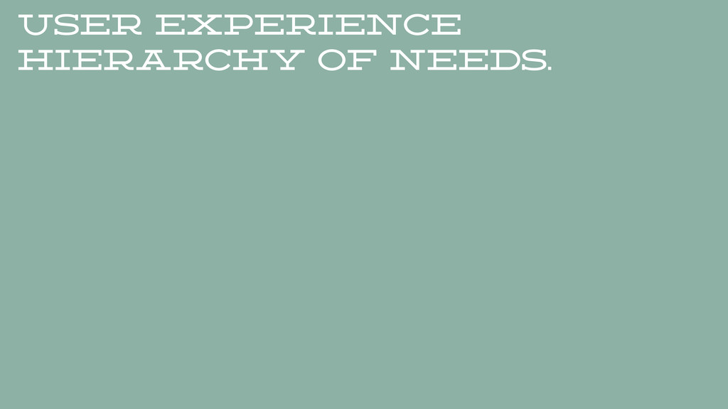 user Experience hierarchy of needs.