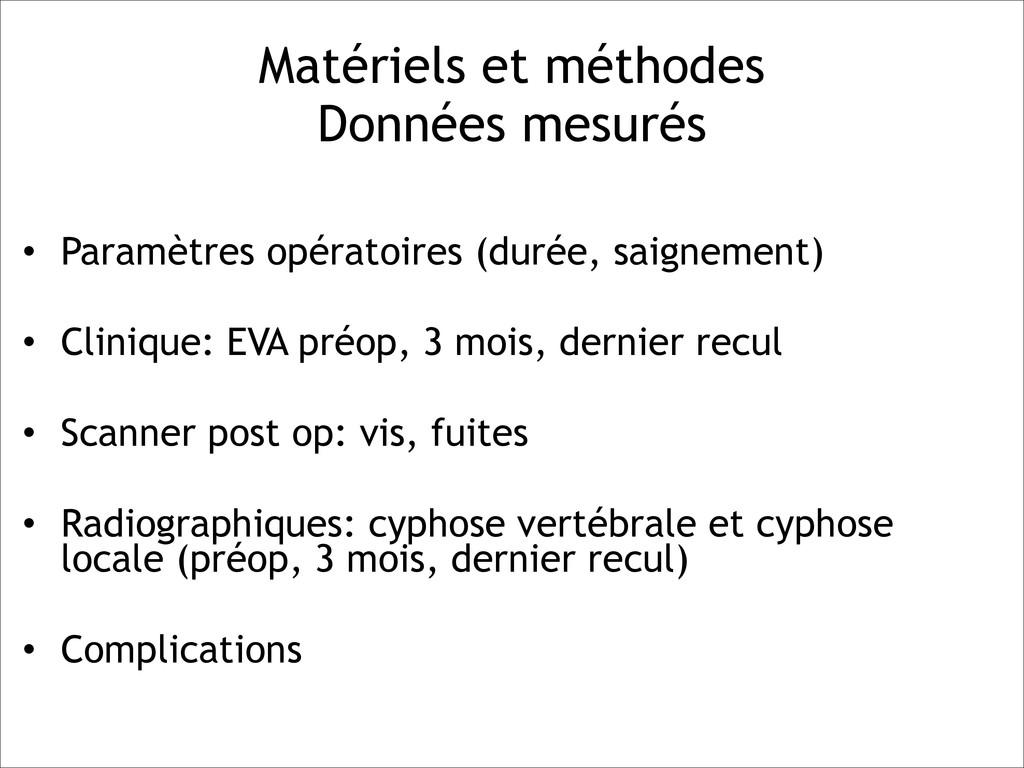 ! • Paramètres opératoires (durée, saignement) ...