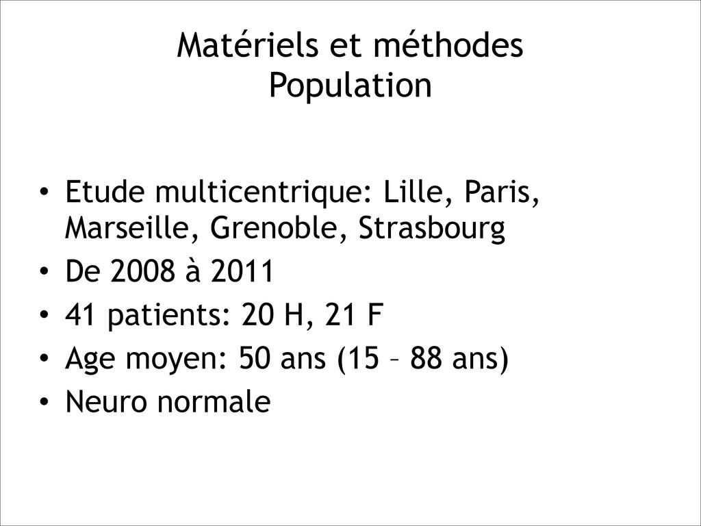 Matériels et méthodes Population • Etude multi...