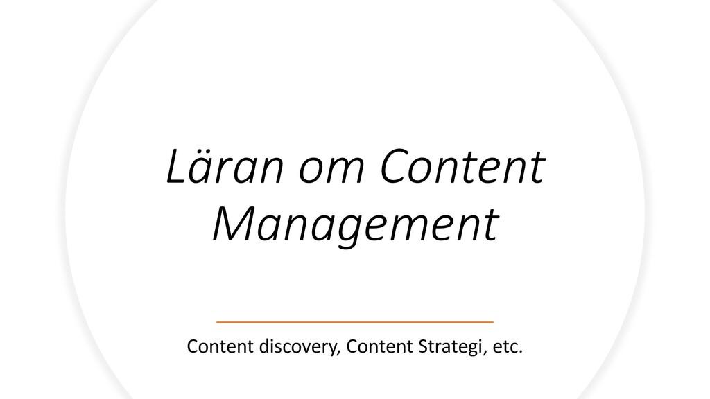 Läran om Content Management Content discovery, ...
