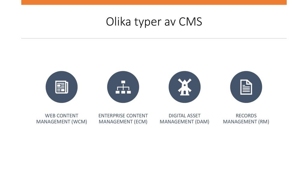 Olika typer av CMS WEB CONTENT MANAGEMENT (WCM)...
