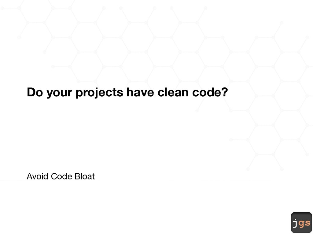jgs Do your projects have clean code? Avoid Cod...