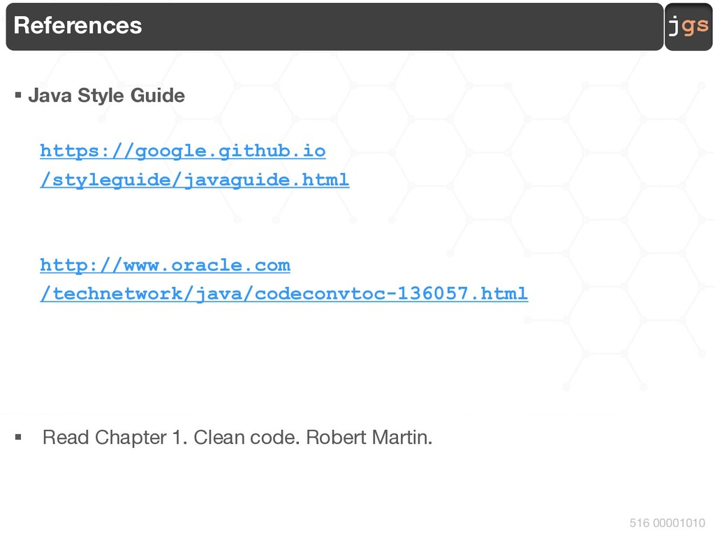 jgs 516 00001010 References § Java Style Guide ...