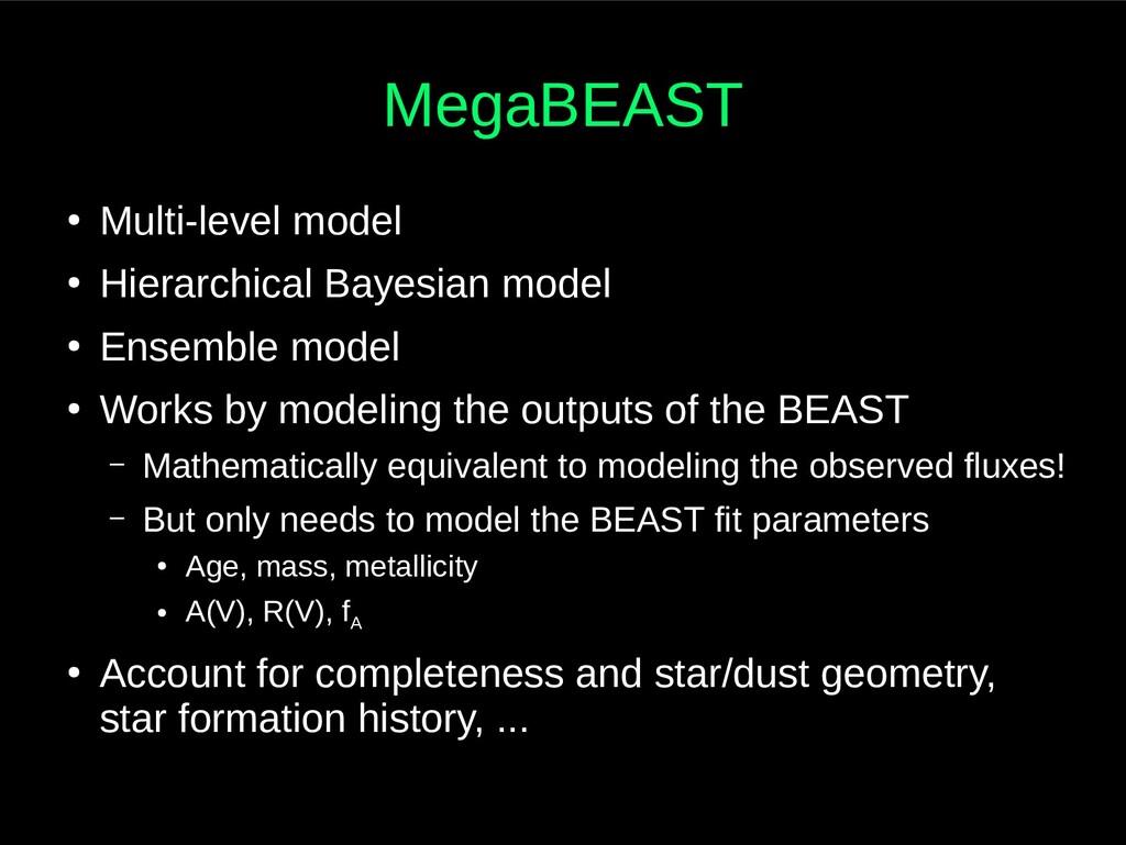 MegaBEAST ● Multi-level model ● Hierarchical Ba...