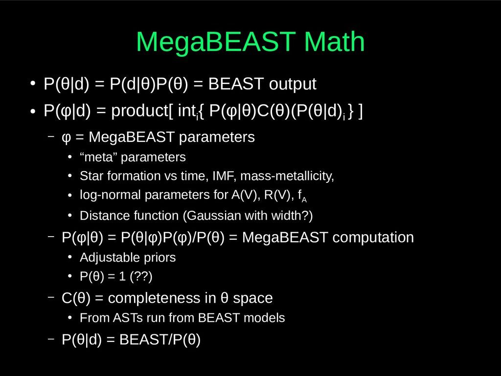 MegaBEAST Math ● P(θ|d) = P(d|θ)P(θ) = BEAST ou...