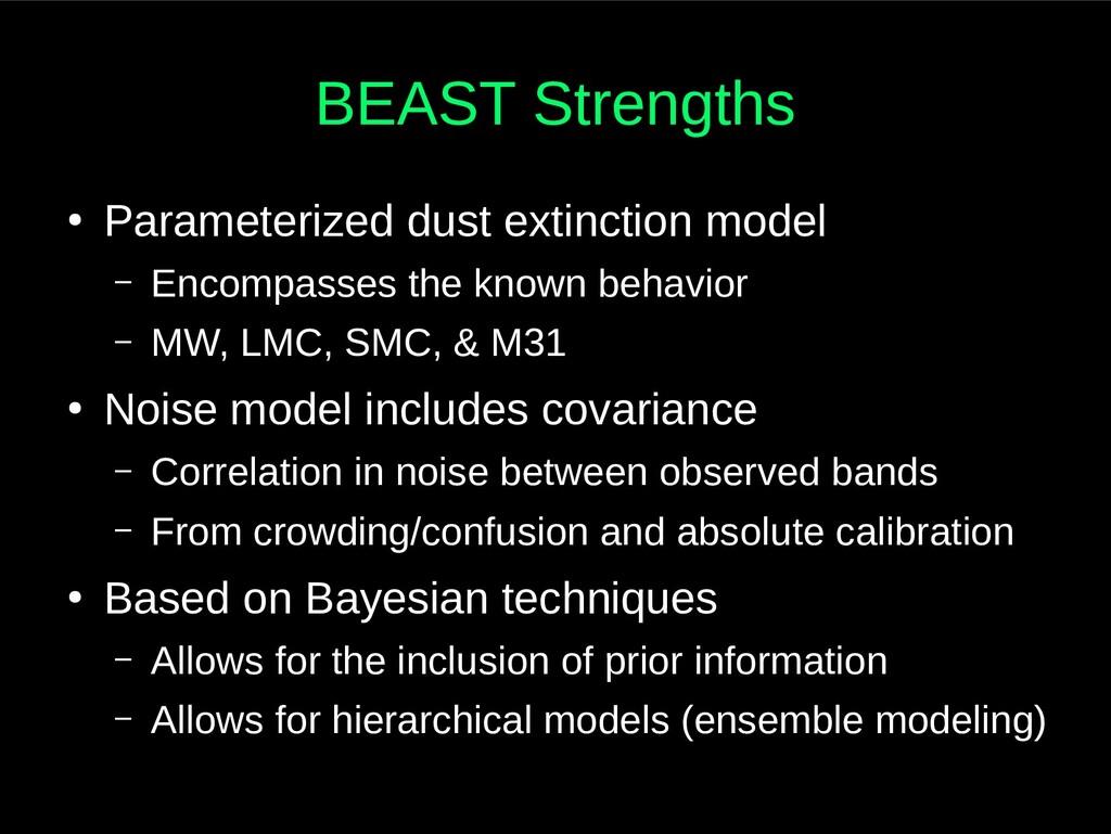 BEAST Strengths ● Parameterized dust extinction...
