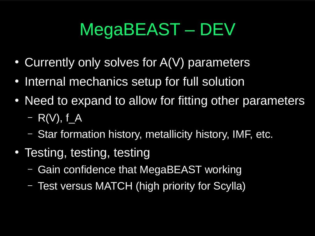 MegaBEAST – DEV ● Currently only solves for A(V...