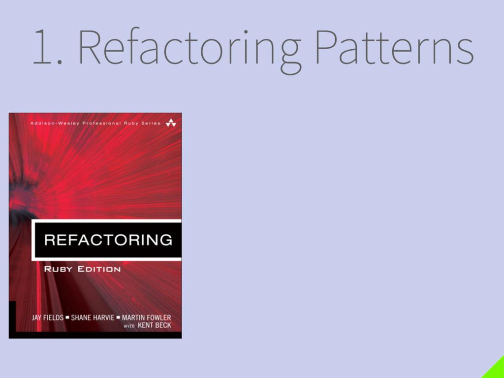 1. Refactoring Patterns