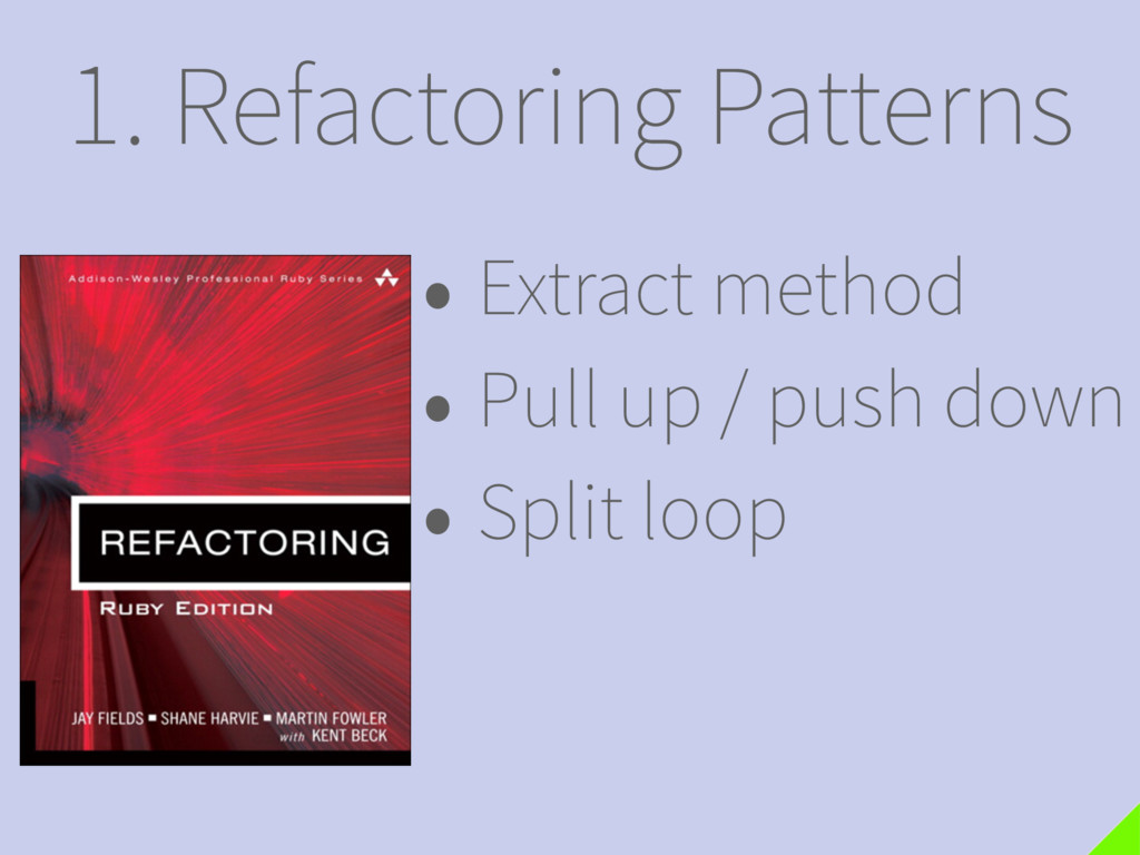 1. Refactoring Patterns • Extract method • Pull...