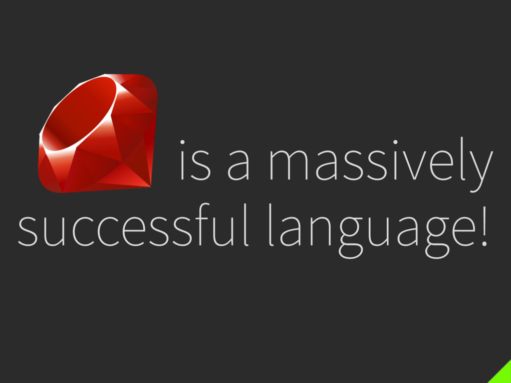 _____ is a massively successful language!