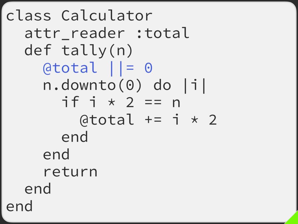 class Calculator attr_reader :total def tally(n...