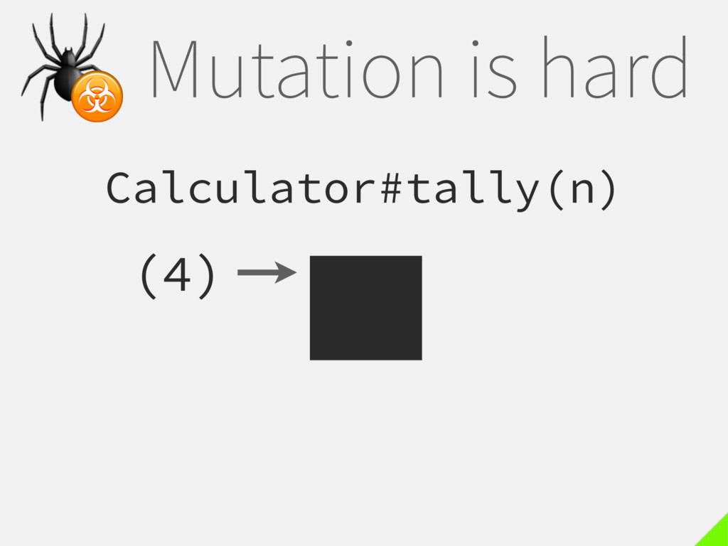 Mutation is hard Calculator#tally(n) (4)  ☣