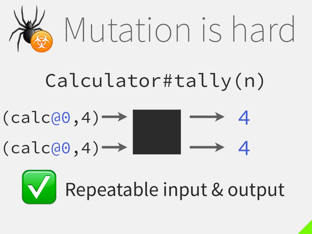 Mutation is hard Calculator#tally(n) 4  ☣ (calc...