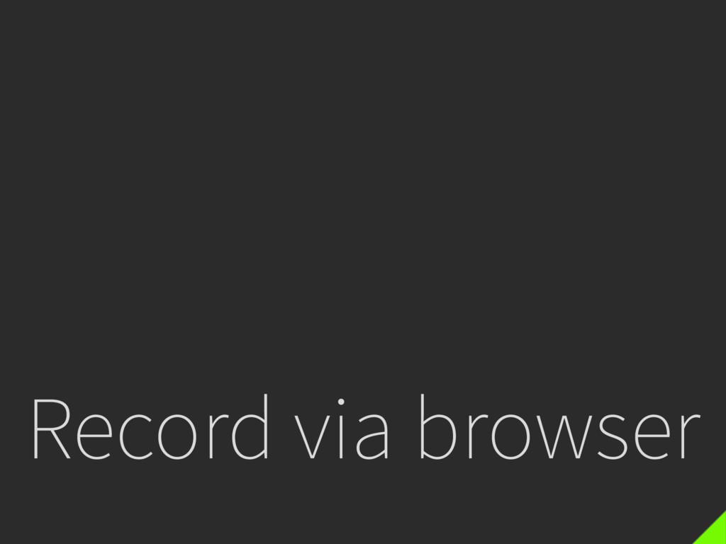 Record via browser