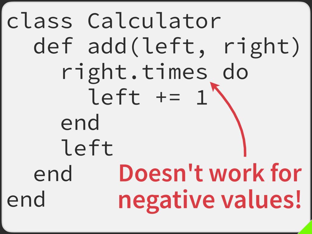 class Calculator def add(left, right) right.tim...