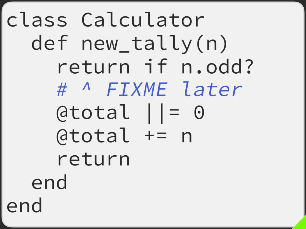 class Calculator def new_tally(n) return if n.o...