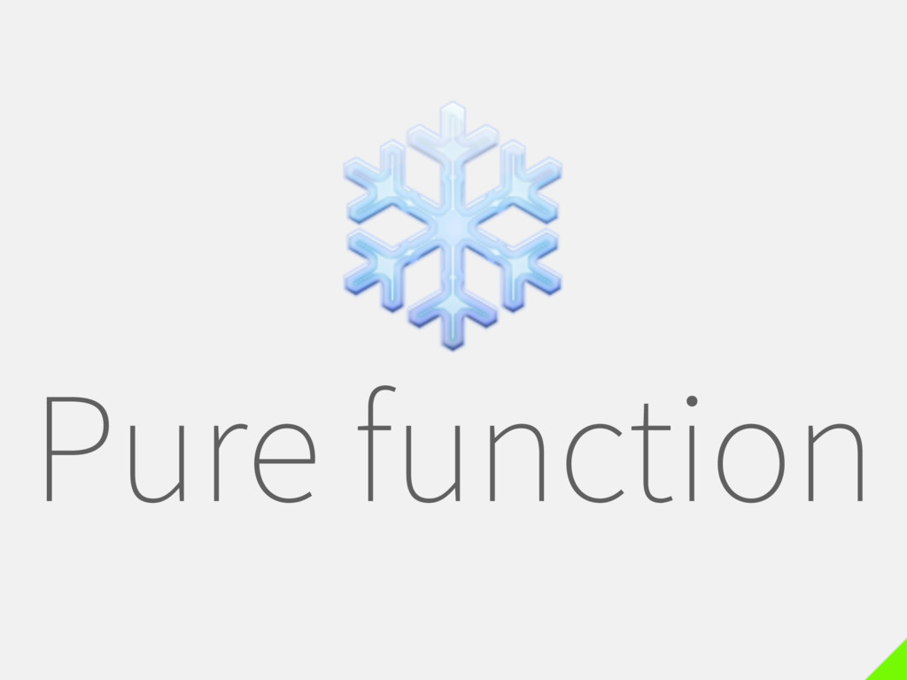 Pure function ❄