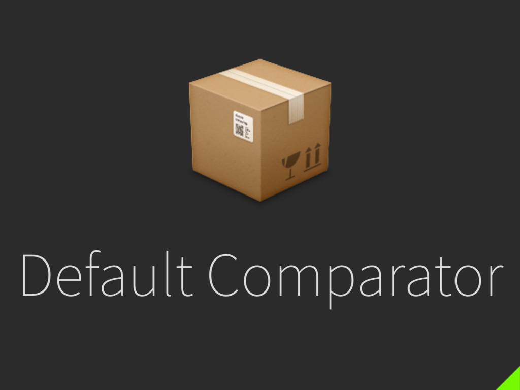 Default Comparator