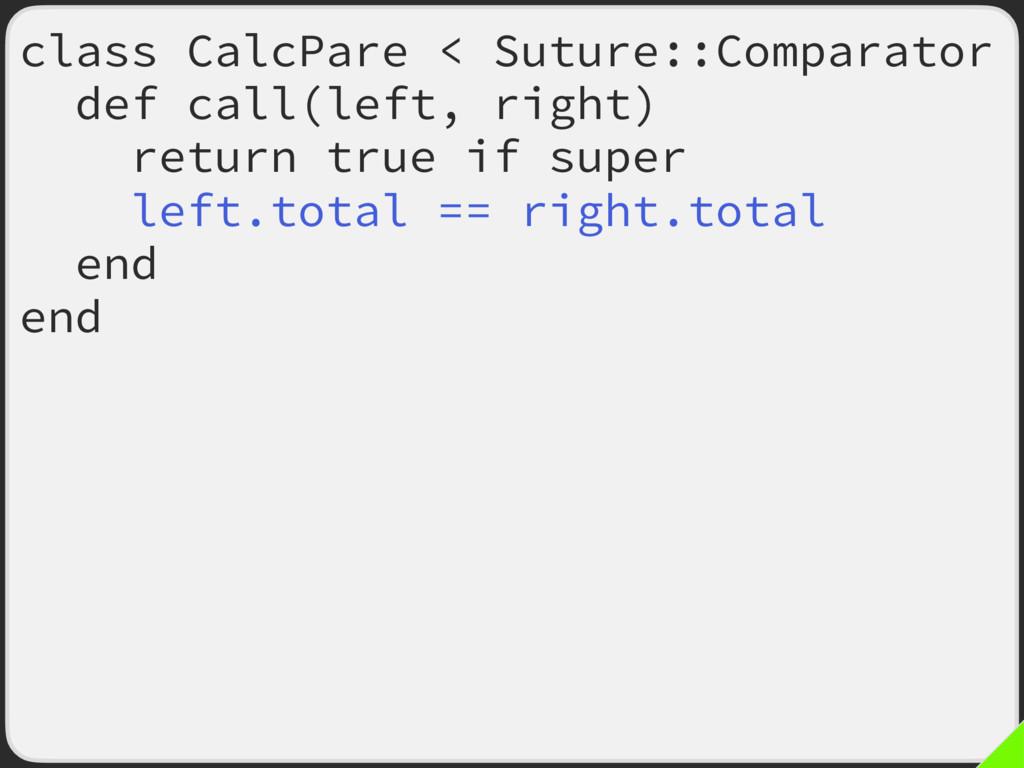 class CalcPare < Suture::Comparator def call(le...