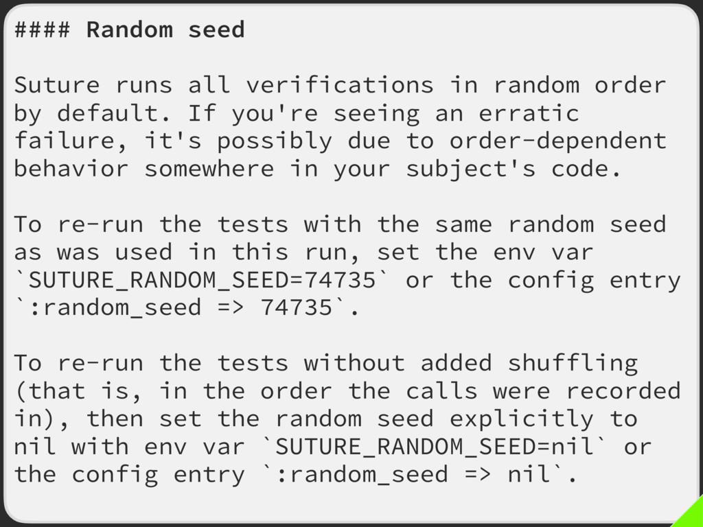 #### Random seed Suture runs all verifications ...