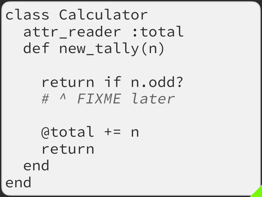 class Calculator attr_reader :total def new_tal...