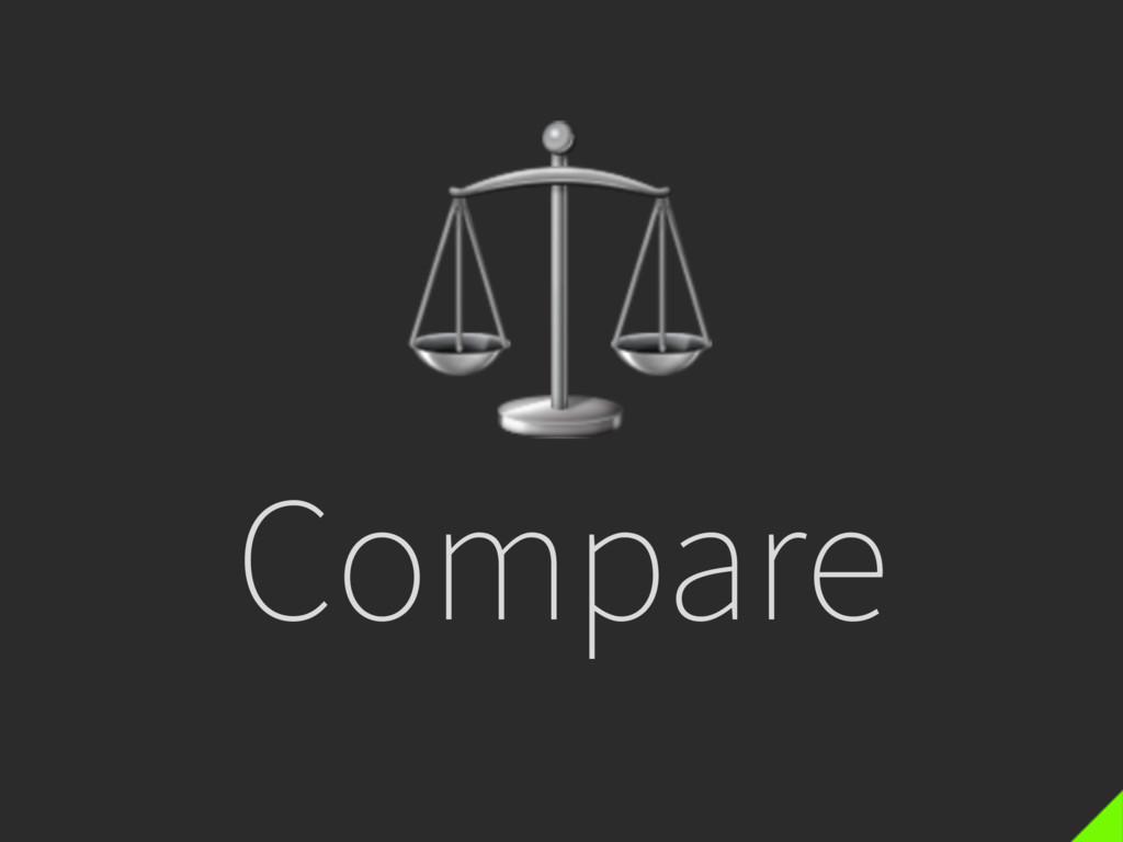 ⚖ Compare