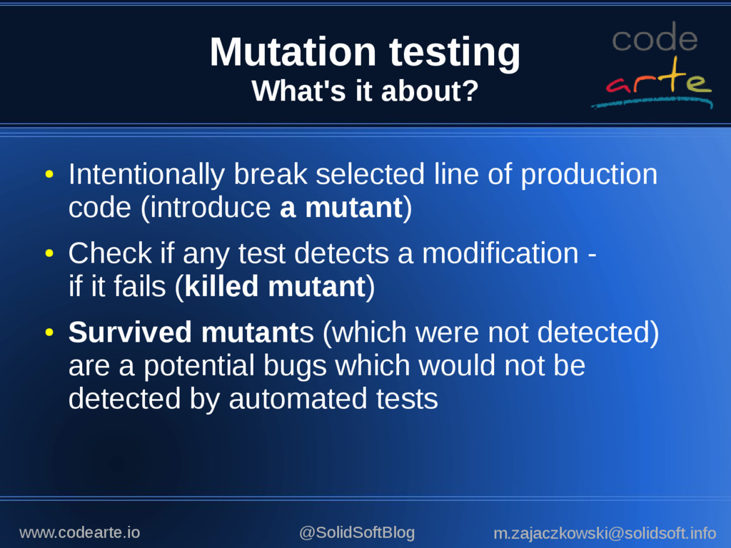 Mutation testing What's it about? ● Intentional...