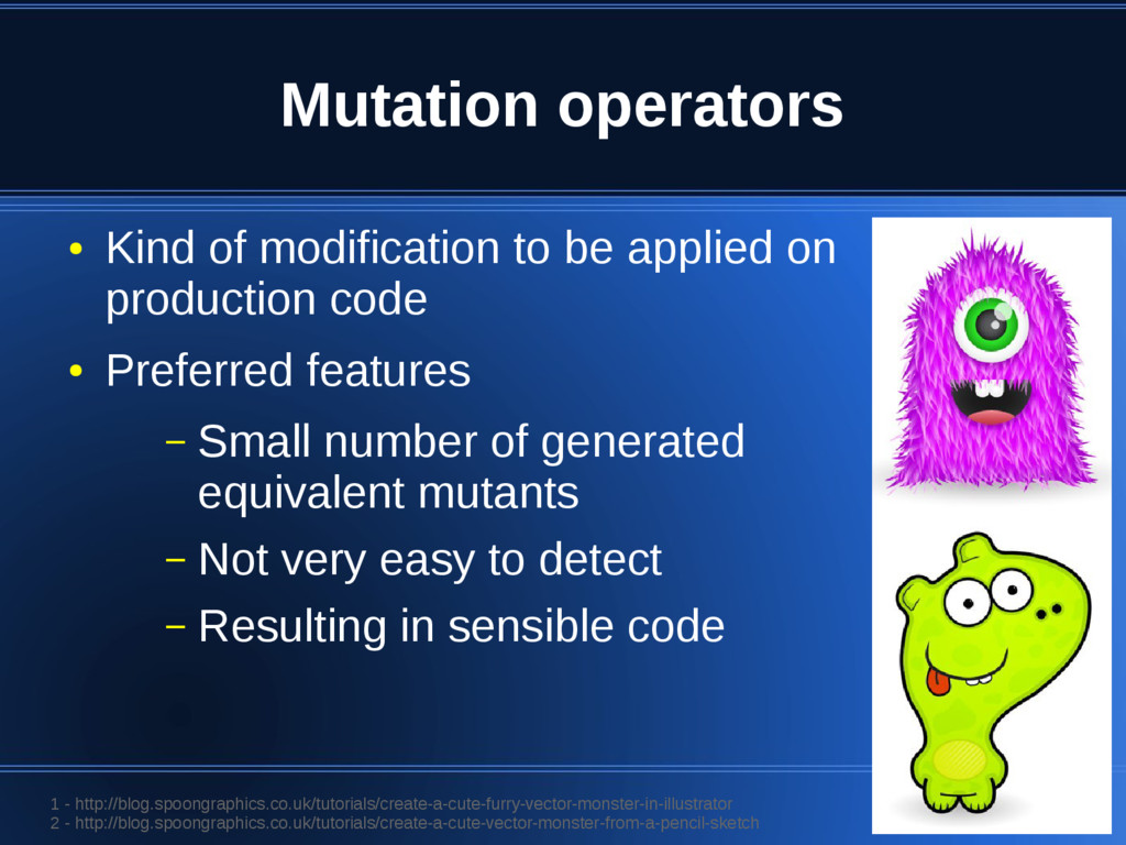 Mutation operators ● Kind of modification to be...