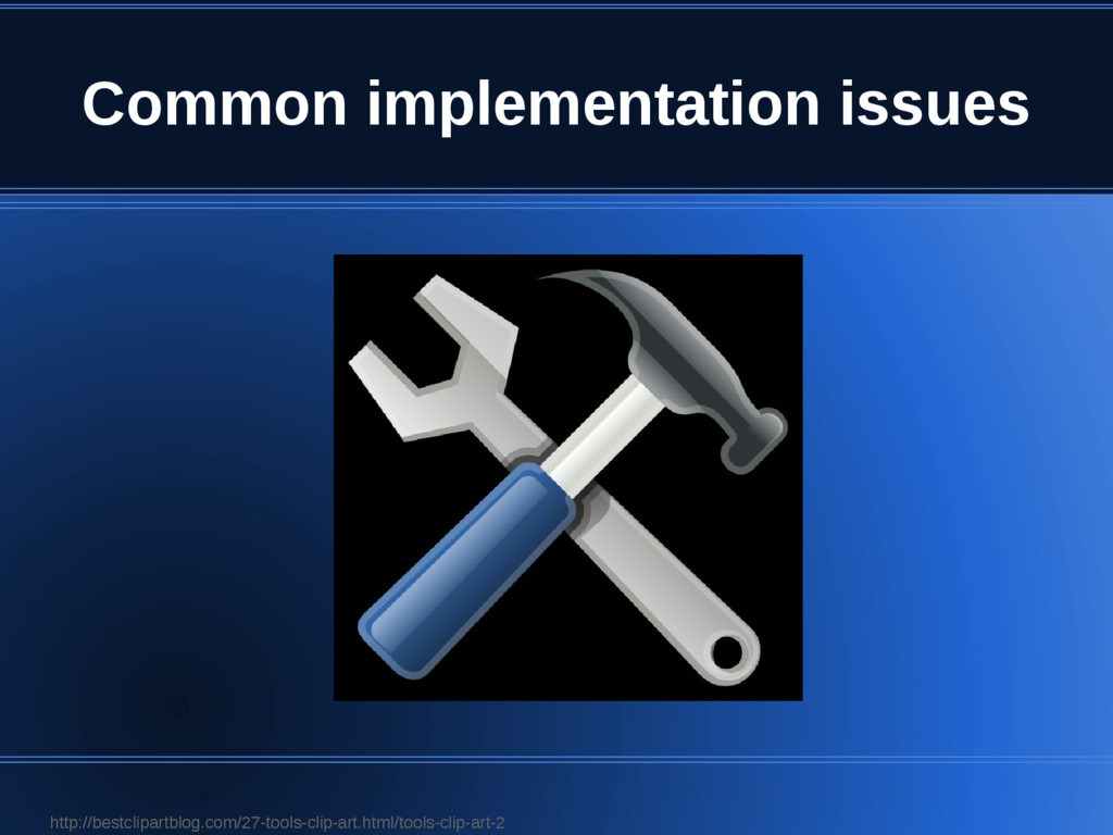 Common implementation issues http://bestclipart...