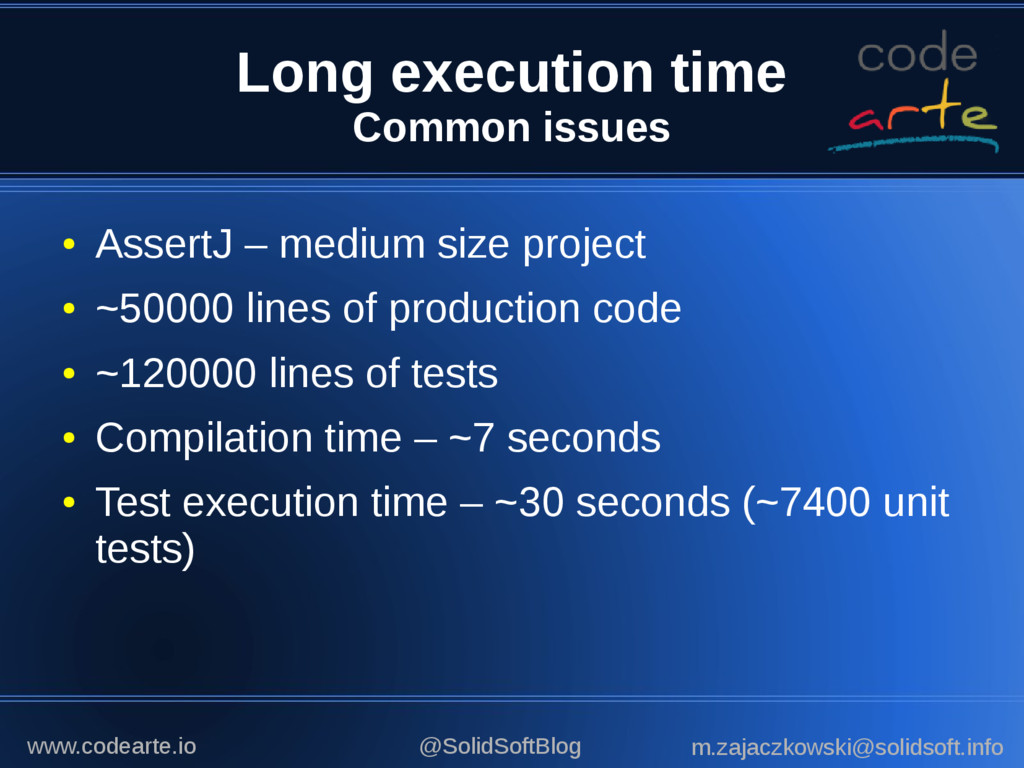 Long execution time Common issues ● AssertJ – m...