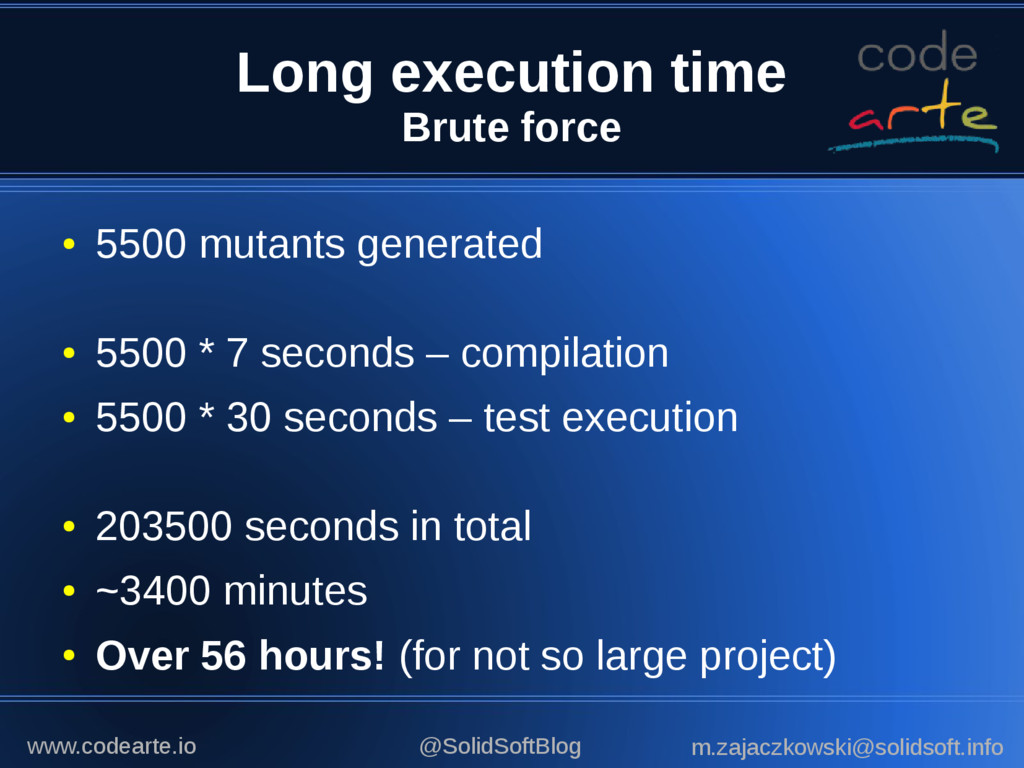 Long execution time Brute force ● 5500 mutants ...