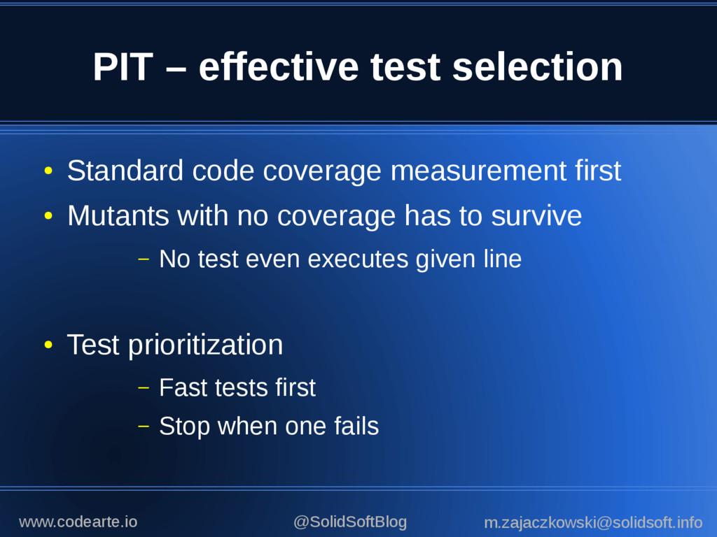 PIT – effective test selection ● Standard code ...