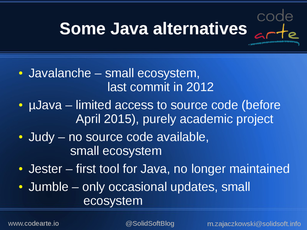 Some Java alternatives ● Javalanche – small eco...