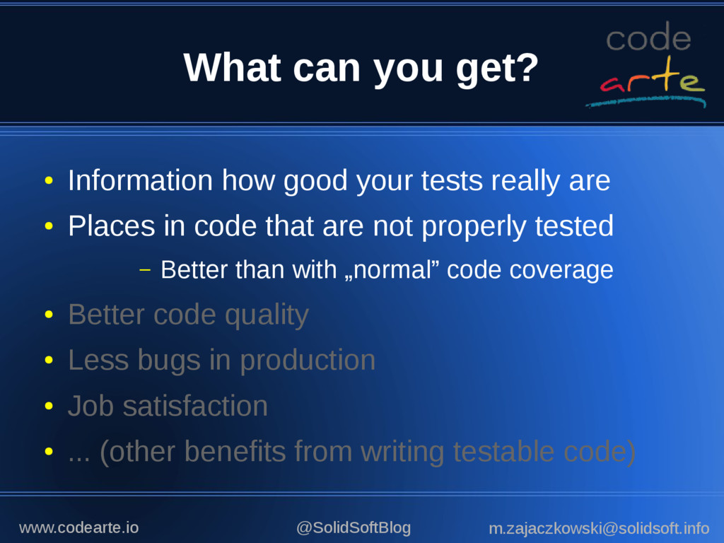 What can you get? ● Better code quality ● Less ...