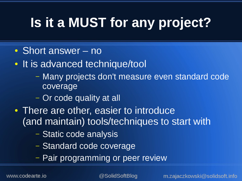Is it a MUST for any project? ● Short answer – ...