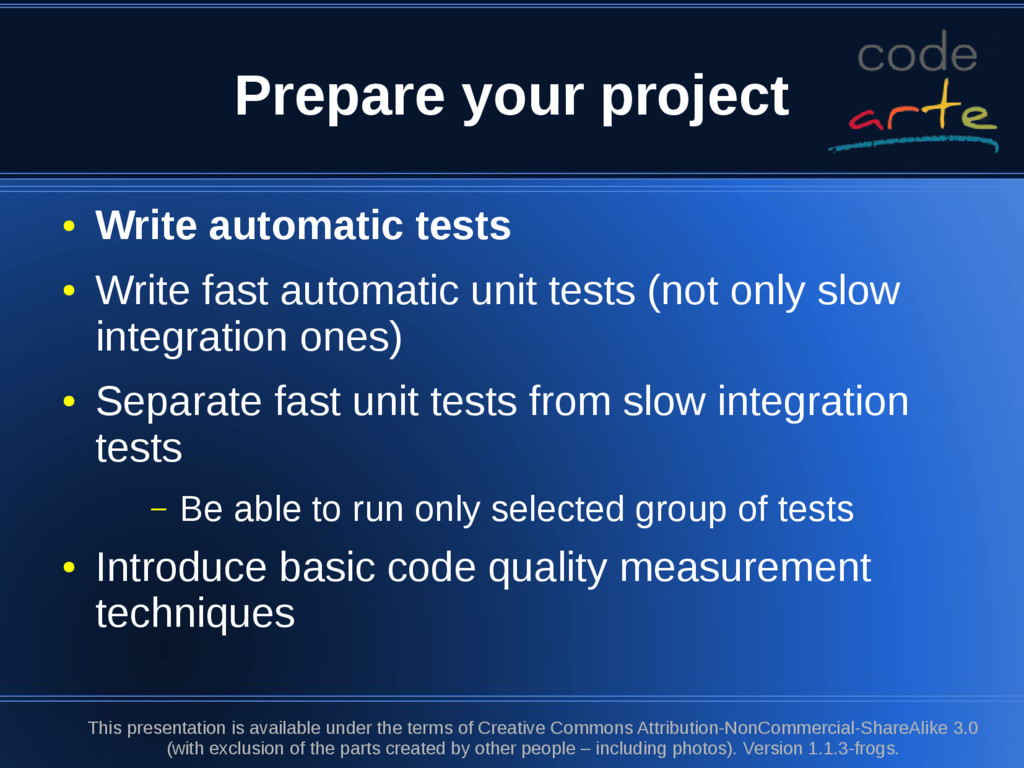 Prepare your project ● Write automatic tests ● ...