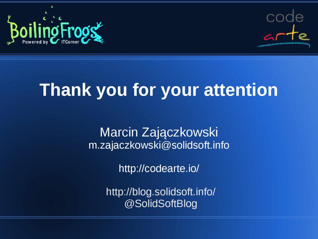 Thank you for your attention Marcin Zajączkowsk...
