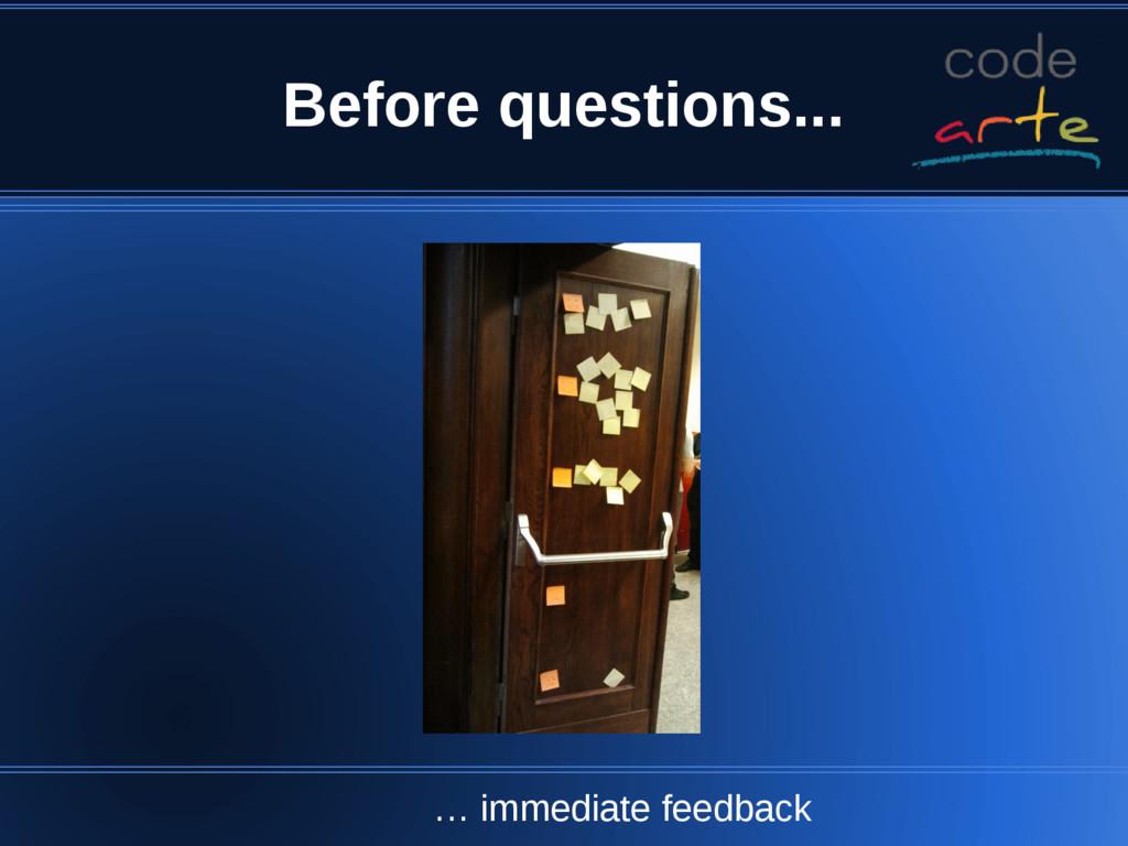 Before questions... … immediate feedback